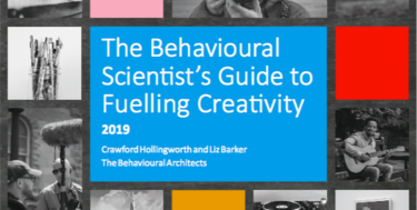 The Behavioural Scientist's Guide to Fuelling Creativity